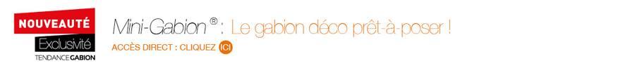 Accès direct : Mini-Gabion®